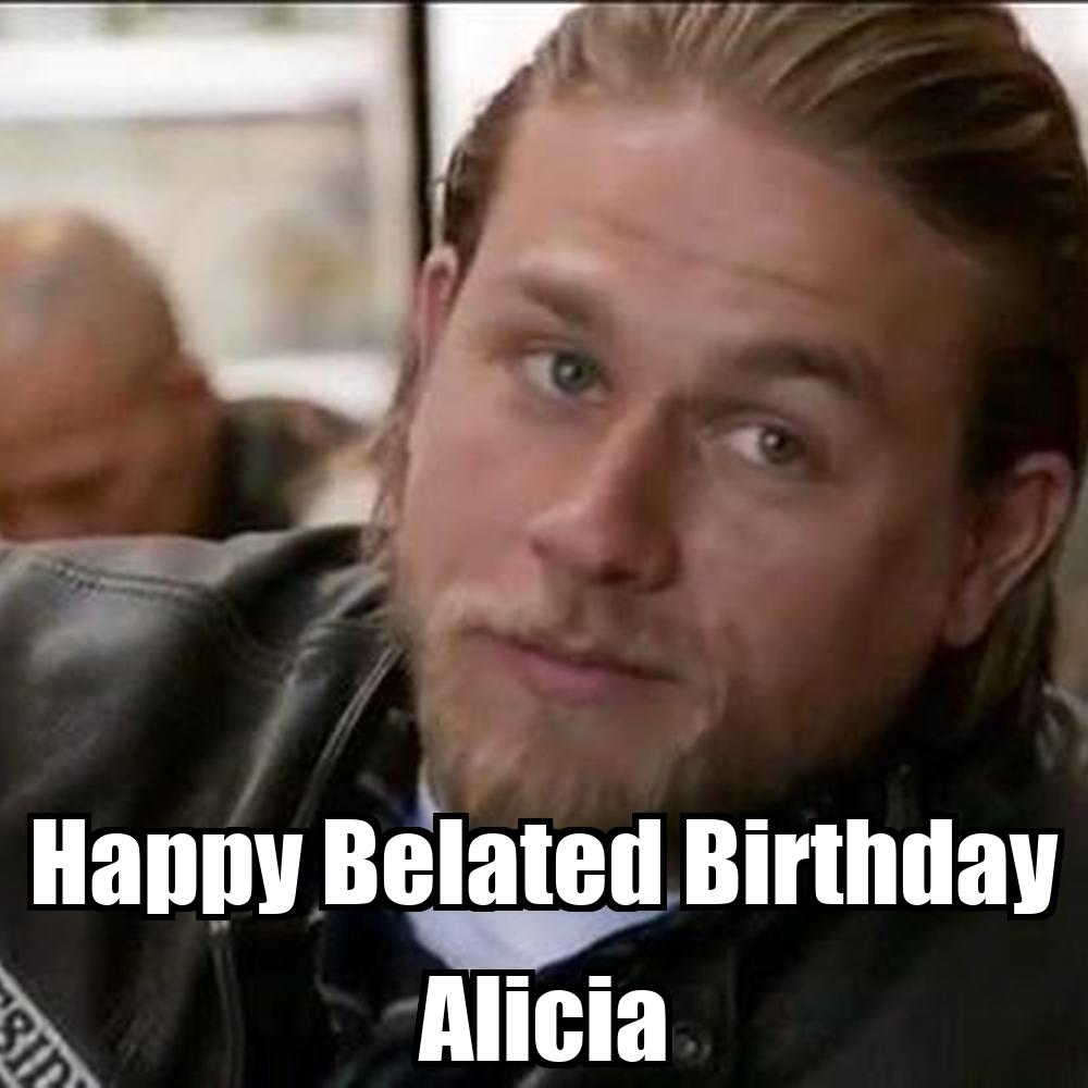 Happy Belated Birthday Alicia