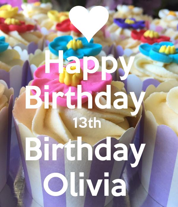 Happy Birthday 13th Birthday Olivia Poster Lisa Keep Calm O Matic