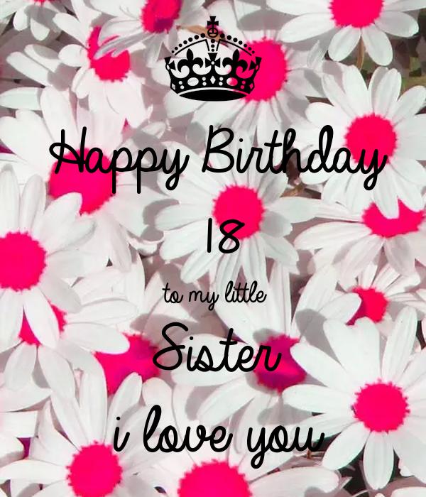 Fantastic Happy Birthday 18 To My Little Sister I Love You Poster Funny Birthday Cards Online Elaedamsfinfo