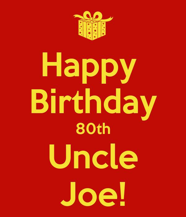 Happy Birthday 80th Uncle Joe! Poster