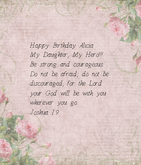 Happy Birthday Alicia My Daughter My Hero Be Strong And