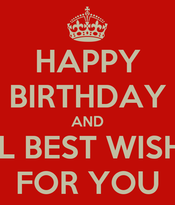 Happy Birthday And All Best Wishes For You Poster Gal Happy Birthday Wishes To Best
