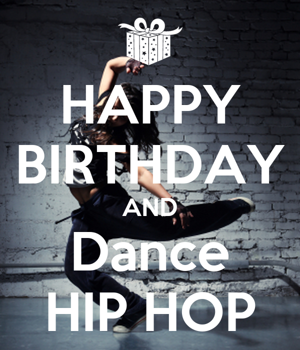 HAPPY BIRTHDAY AND Dance HIP HOP Poster