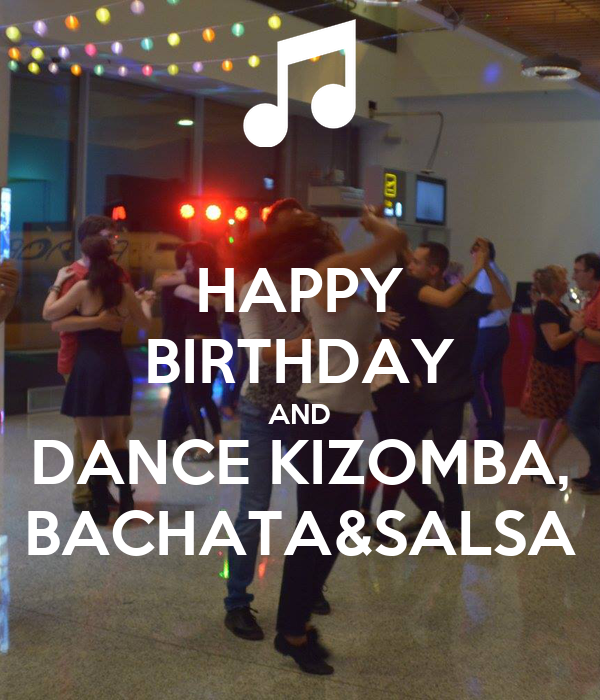 Fabulous Happy Birthday And Dance Kizomba Bachatasalsa Poster Nika Personalised Birthday Cards Veneteletsinfo