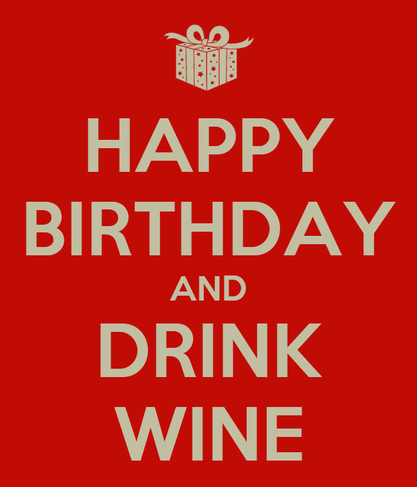 HAPPY BIRTHDAY AND DRINK WINE Poster