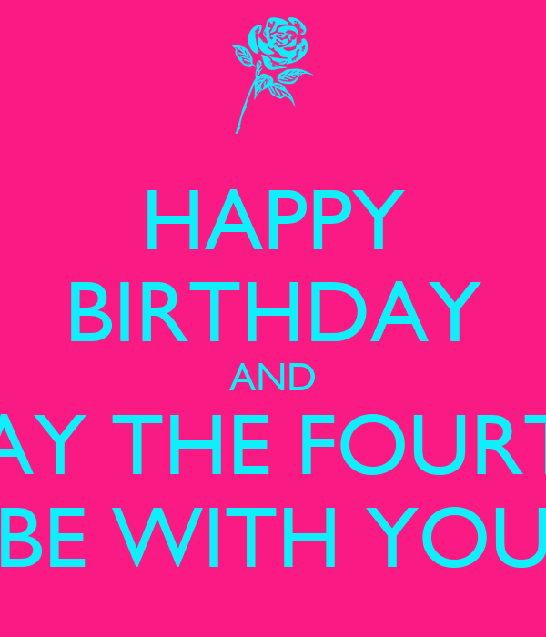 May The 4th Be With You Birthday