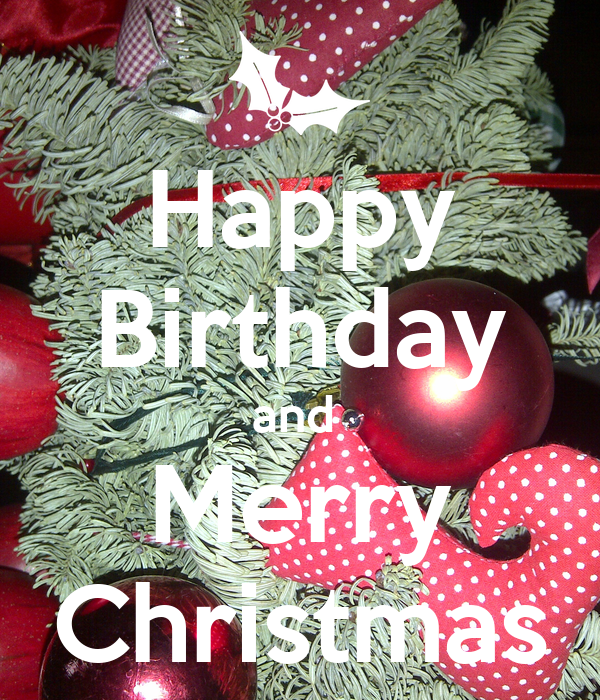Happy Birthday And Merry Christmas Poster Latisha Keep Happy Birthday And Merry Wishes