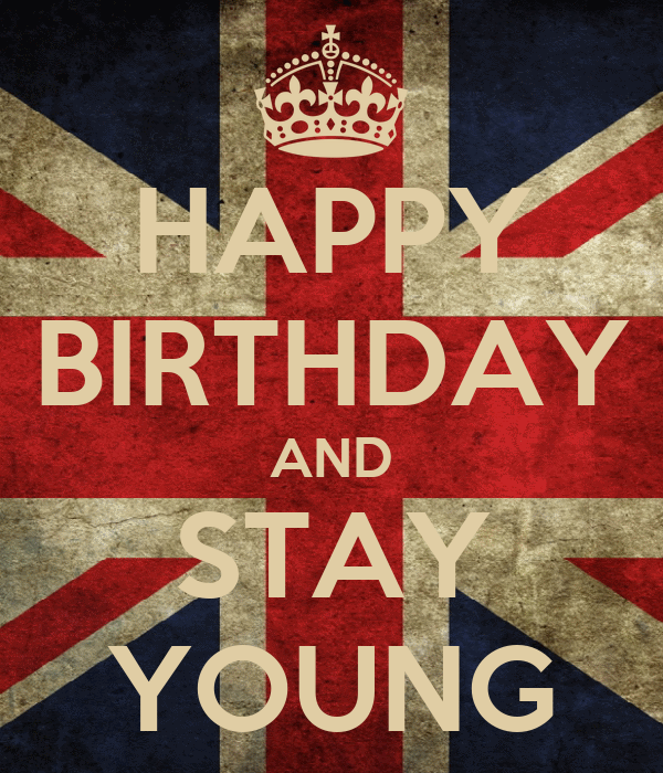 HAPPY BIRTHDAY AND STAY YOUNG