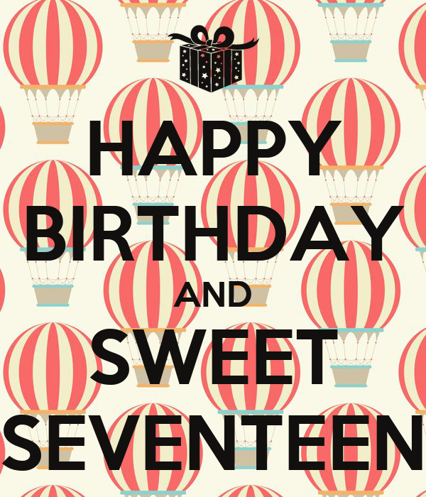 http://sd.keepcalm-o-matic.co.uk/i/happy-birthday-and-sweet-seventeen.png