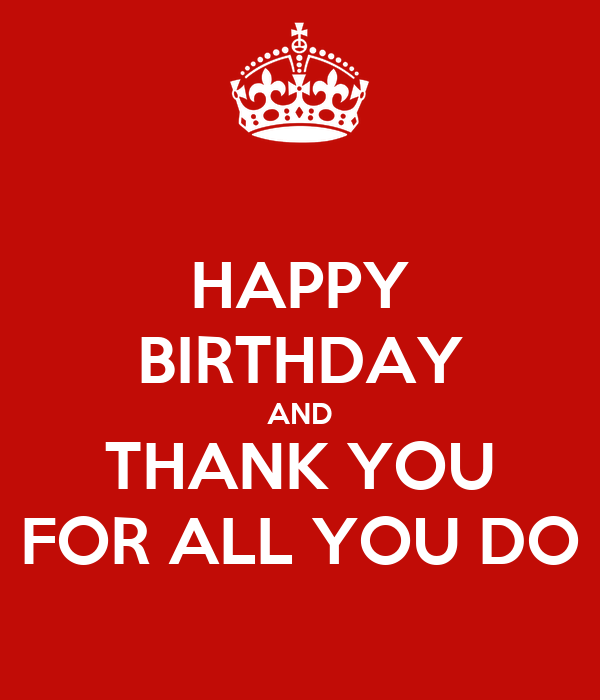 HAPPY BIRTHDAY AND THANK YOU FOR ALL YOU DO Poster