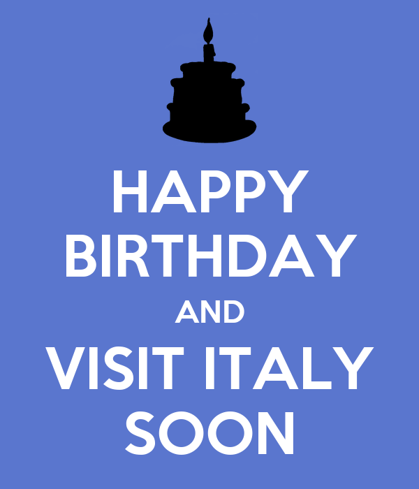 HAPPY BIRTHDAY AND VISIT ITALY SOON Poster