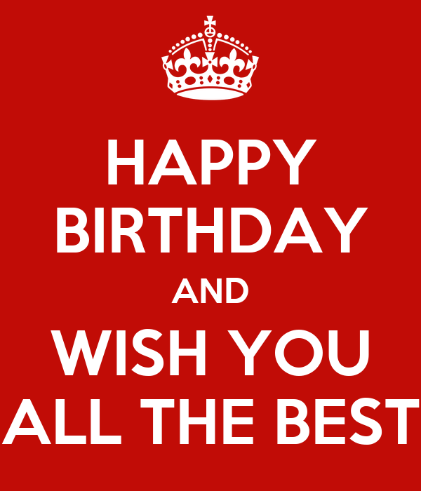 Happy Birthday And Wish You All The Best Poster Ddayes Happy Birthday I Wish You All The Best In