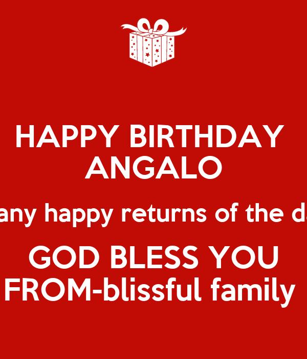 HAPPY BIRTHDAY ANGALO Many Happy Returns Of The Day GOD