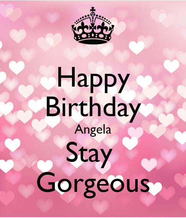 Happy Birthday Angela Stay Gorgeous Poster Angela Keep