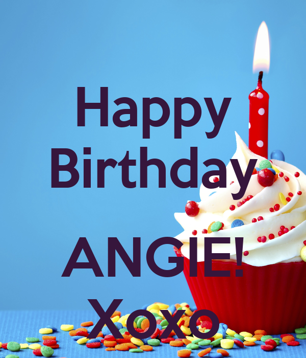 Happy Birthday Angie Xoxo Poster Tonya Keep Calm O Matic