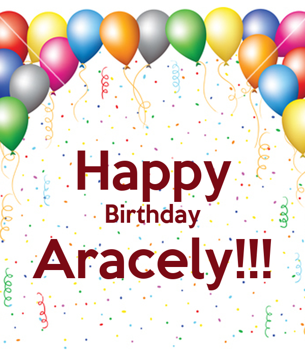 Happy Birthday Aracely Poster N Keep Calm O Matic