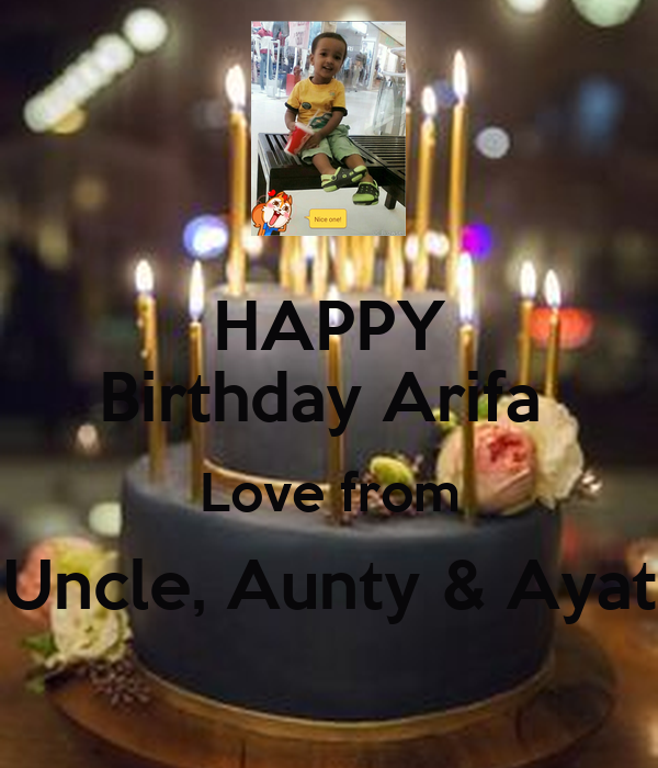 HAPPY Birthday Arifa Love From Uncle, Aunty & Ayat Poster