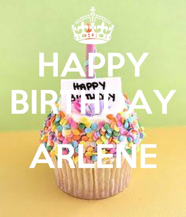 Happy Birthday Arlene Poster Arlene Keep Calm O Matic