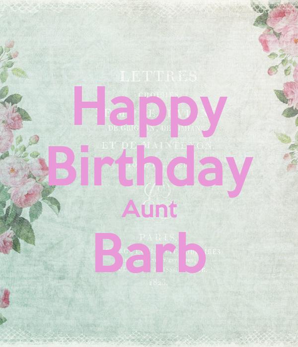 Happy birthday aunt barb poster douglaswinter12 keep calm o matic