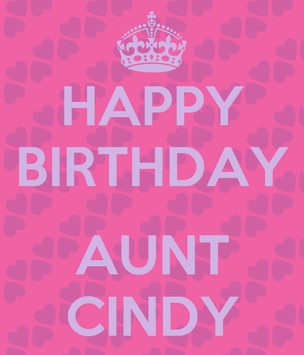 HAPPY BIRTHDAY AUNT CINDY Poster  shannon  Keep CalmoMatic