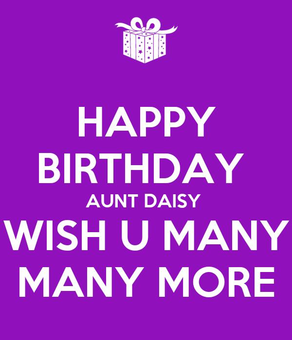 Happy Birthday Aunt Daisy Wish U Many Many More Poster Happy Birthday I Wish You Many More