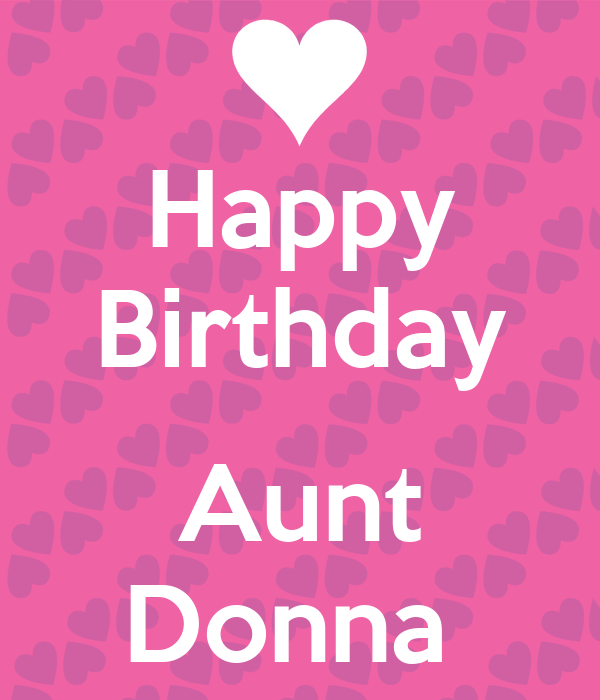Happy Birthday Aunt Donna Poster  Ki  Keep CalmoMatic