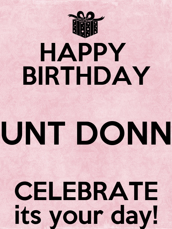 Funny Aunt Birthday Memes : Happy birthday aunt donna celebrate its your day poster