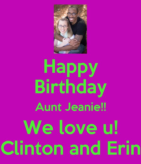 Happy Birthday Aunt Jeanie!! We Love U! Clinton And Erin