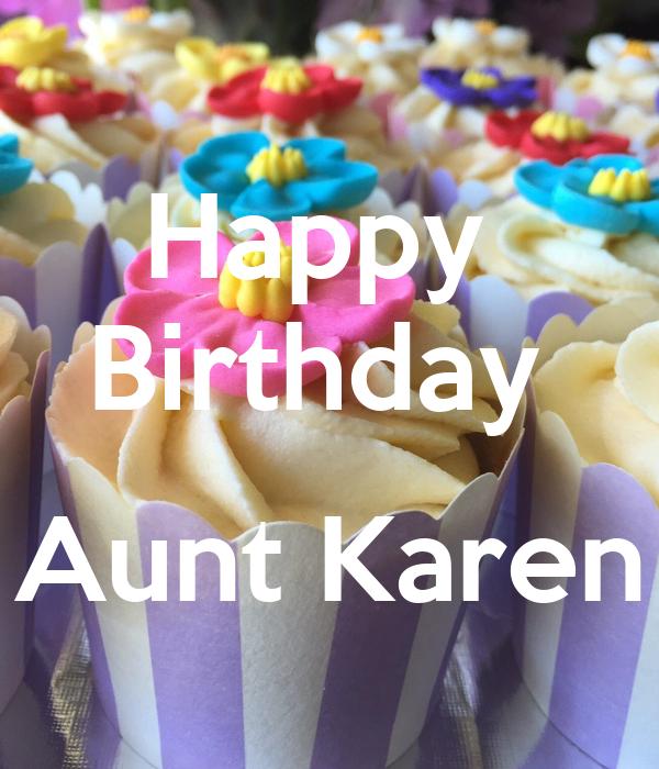 Happy Birthday Aunt Karen Poster Monica Keep Calm O Matic