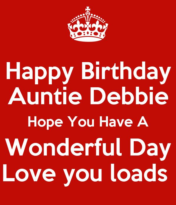 Happy Birthday Auntie Debbie Hope You Have A Wonderful Day
