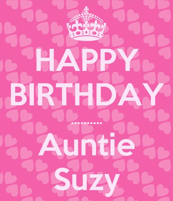 HAPPY BIRTHDAY .......... Auntie Suzy Poster