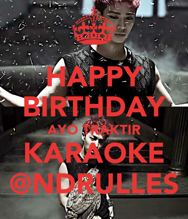 HAPPY BIRTHDAY AYO TRAKTIR KARAOKE @NDRULLES Poster
