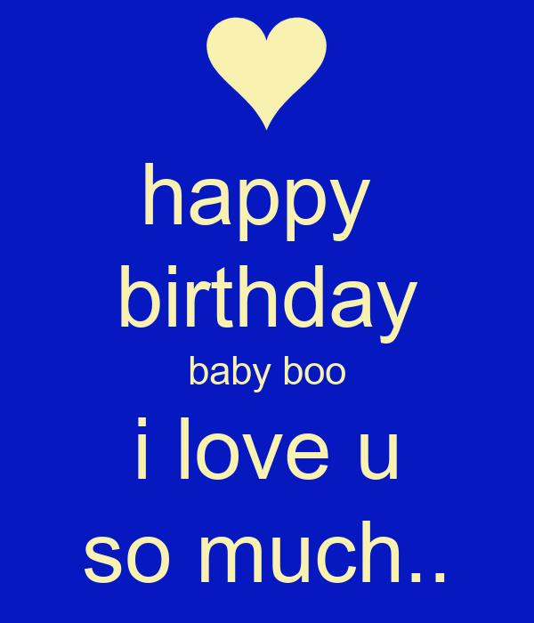 Happy Birthday Baby Boo I Love U So Much..
