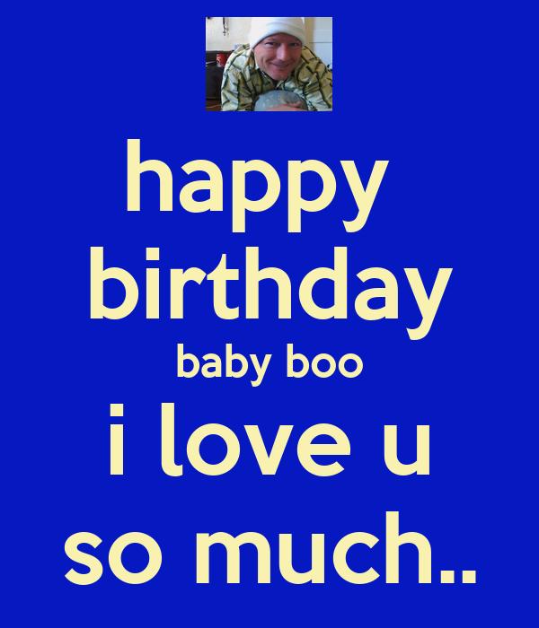 Happy Birthday Baby Boo I Love U So Much.. Poster