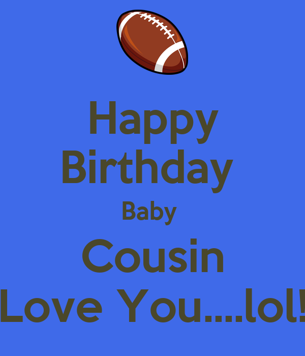 Happy Birthday Baby Cousin Love Youlol Poster Vee Keep Calm New Cousinlove