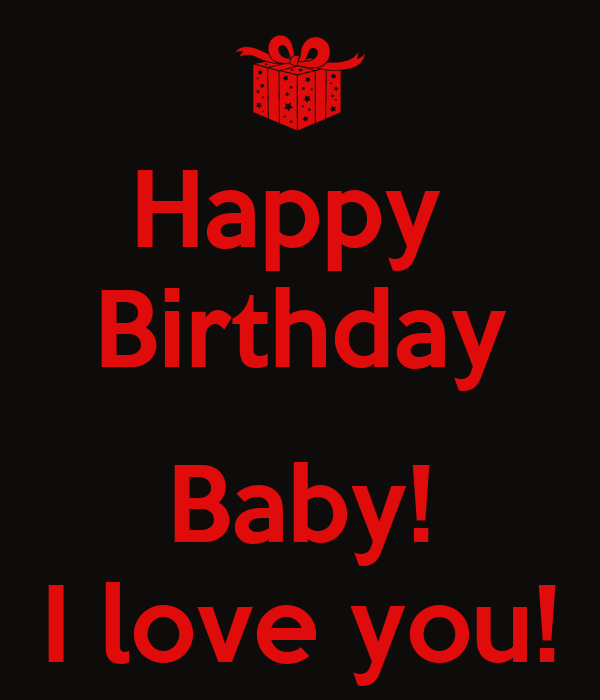 Happy Birthday Baby! I love you! Poster | asd | Keep Calm ...