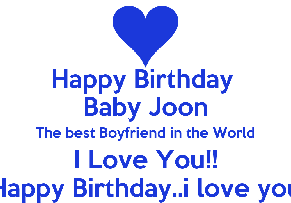 Happy birthday baby joon the best boyfriend in the world i for Best love pic in the world