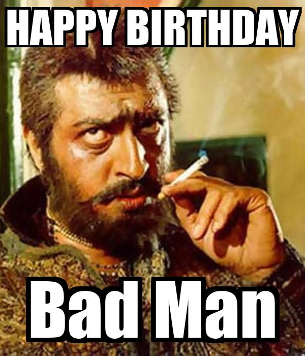 Happy Birthday Bad Man Poster Soni Keep Calm O Matic