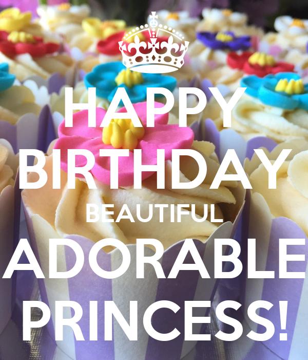HAPPY BIRTHDAY BEAUTIFUL ADORABLE PRINCESS! Poster