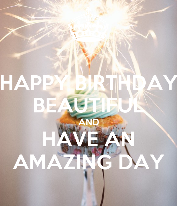 HAPPY BIRTHDAY BEAUTIFUL AND HAVE AN AMAZING DAY Poster