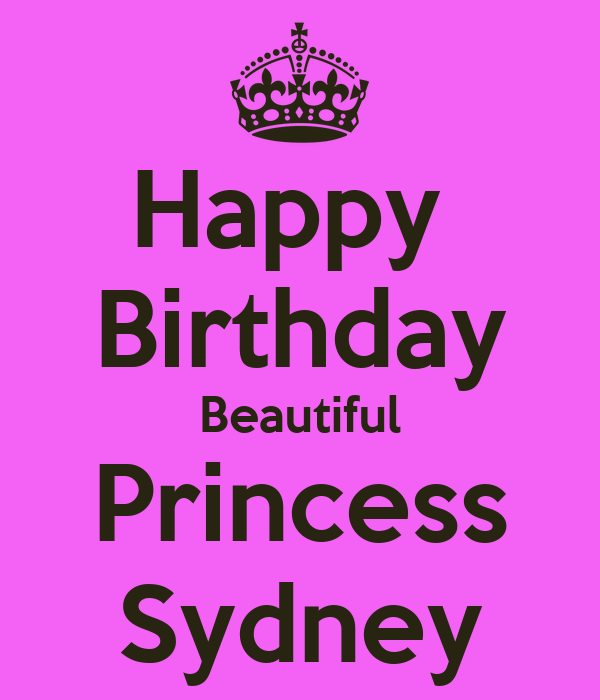 Happy Birthday Beautiful Princess Sydney Poster