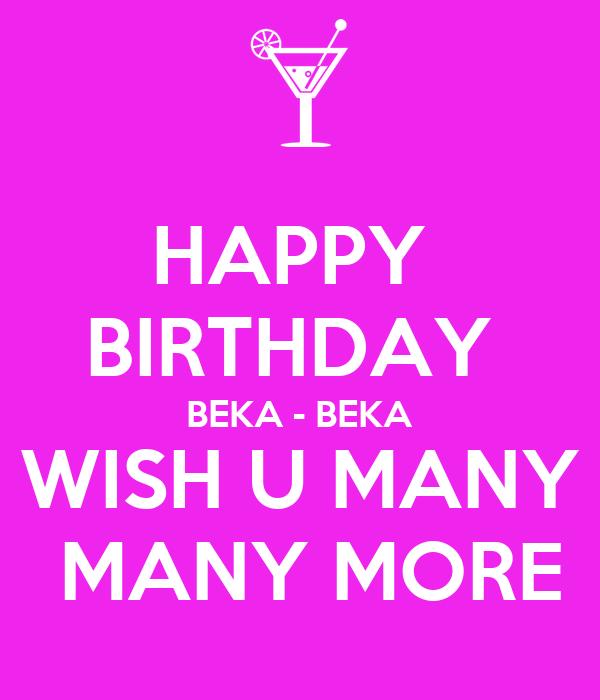 Happy Birthday Beka Beka Wish U Many Many More Poster Gregg