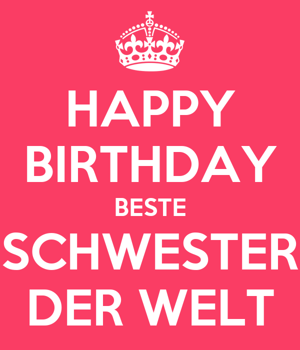 happy birthday beste schwester der welt poster alex keep calm o matic. Black Bedroom Furniture Sets. Home Design Ideas