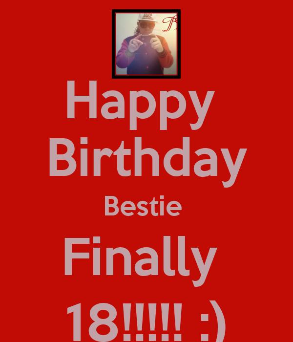 Happy Birthday Bestie Finally 18!!!!! :) Poster