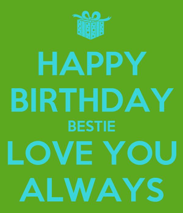 HAPPY BIRTHDAY BESTIE LOVE YOU ALWAYS Poster