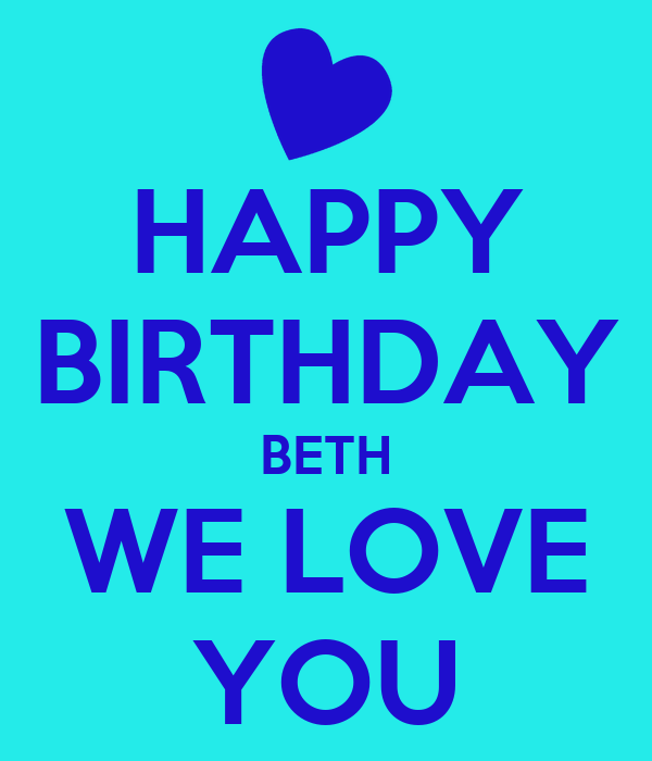Happy Birthday Beth We Love You Poster Lynn Keep Calm