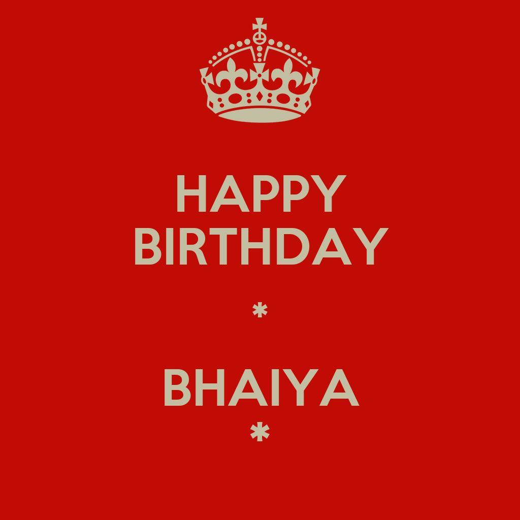Birthday Cake Images For Bhaiya : HAPPY BIRTHDAY * BHAIYA * - KEEP CALM AND CARRY ON Image ...