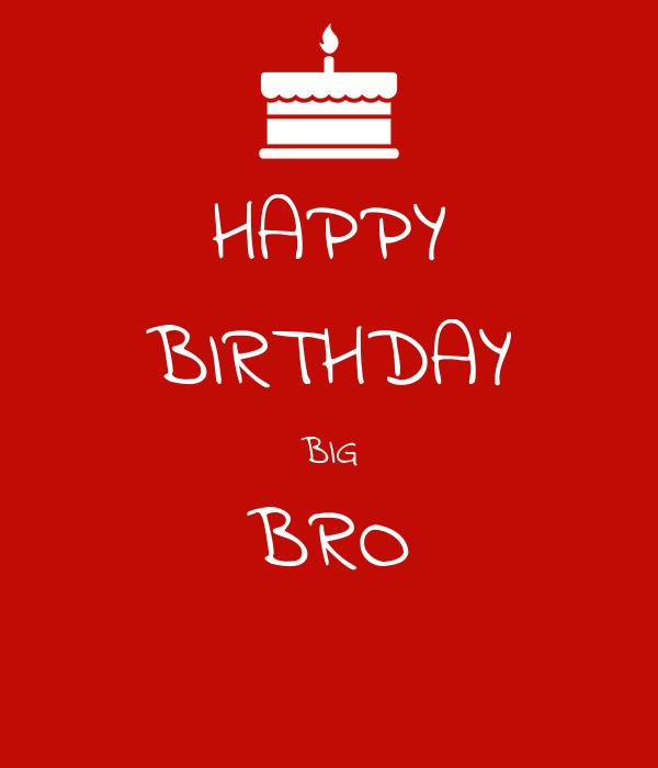 HAPPY BIRTHDAY BIG BRO Poster