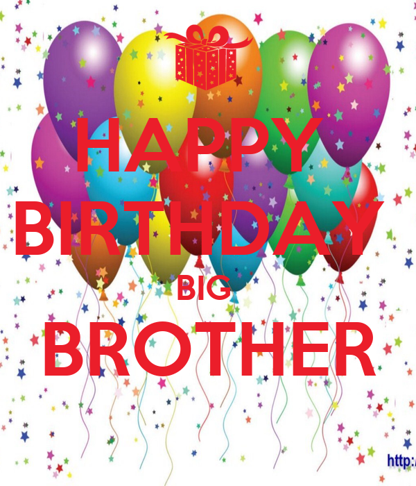 Birthday Cake Images For Big Brother : HAPPY BIRTHDAY BIG BROTHER Poster vamartinez75 Keep ...