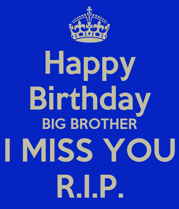Happy Birthday Rip Quotes: I Miss You Brother Quotes. QuotesGram